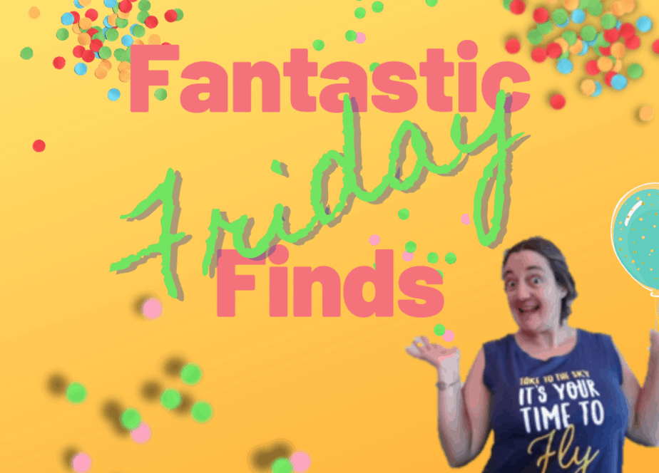 Stephie's Friday Finds (with BONUSES!)